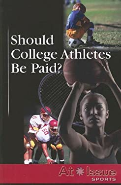 Should College Athletes Be Paid? 9780737737905