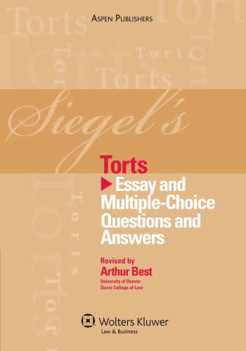 Siegel's Torts: Essay and Multiple-Choice Questions and Answers