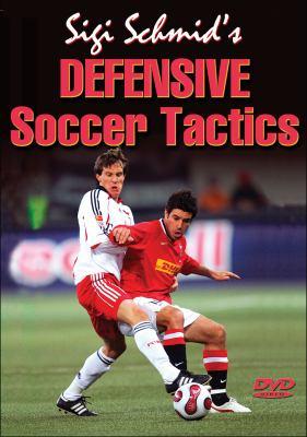 Sigi Schmid's Defensive Soccer Tactics 9780736073646
