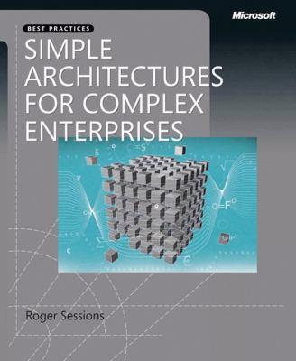 Simple Architectures for Complex Enterprises 9780735625785