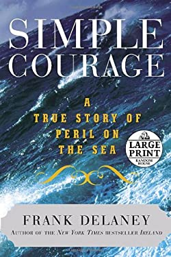 Simple Courage: A True Story of Peril on the Sea 9780739326626