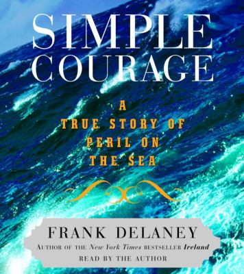 Simple Courage: A True Story of Peril on the Sea 9780739333686