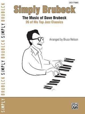Simply Brubeck: The Music of Dave Brubeck -- 26 of His Top Jazz Classics 9780739044964