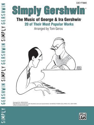 Simply Gershwin: The Music of George & Ira Gershwin: 20 of Their Most Popular Works 9780739044810