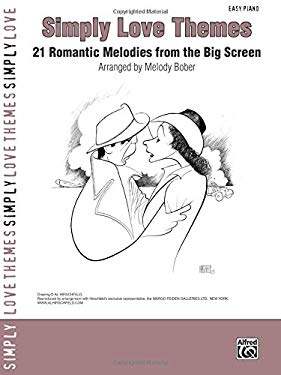 Simply Love Themes: 21 Romantic Melodies from the Big Screen 9780739051788