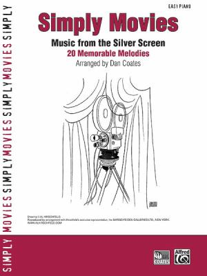 Simply Movies: Music from the Silver Screen: 20 Memorable Melodies: Easy Piano 9780739046845