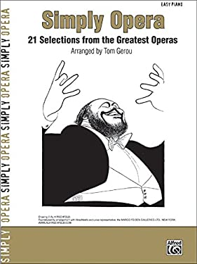 Simply Opera: 21 Selections from the Greatest Operas 9780739050378