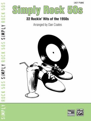 Simply Rock 50s: 22 Rockin' Hits of the 1950s (for Piano) 9780739058770