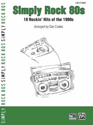 Simply Rock 80s: 18 Rockin' Hits of the 1980s (Easy Piano) 9780739045398