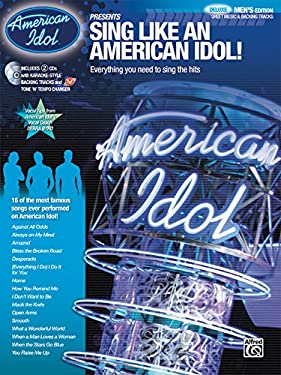 Sing Like an American Idol: Deluxe Men's Edition: Everything You Need to Sing the Hits! [With 2cds] 9780739051702