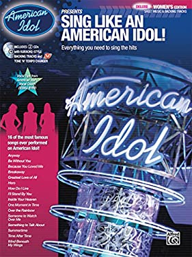 Sing Like an American Idol: Deluxe Women's Editon: Everything You Need to Sing the Hits! [With 2cds] 9780739051726