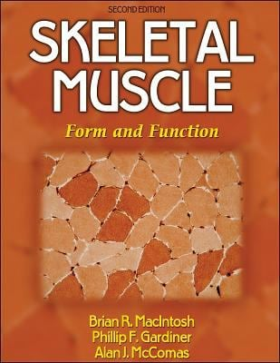 Skeletal Muscle: Form and Function - 2nd Edition 9780736045179