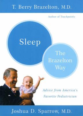 Sleep-The Brazelton Way - Brazelton, T. Berry / Sparrow, Joshua D.