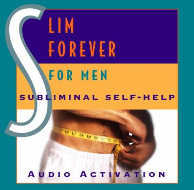 Slim Forever - For Men: Subliminal Self Help 9780739309599