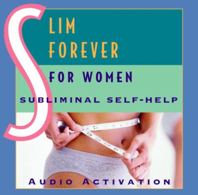 Slim Forever - For Women: Subliminal Self-Help 9780739308936