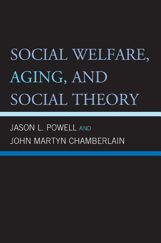 Social Welfare, Aging, and Social Theory 9780739147788