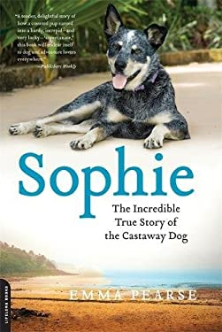 Sophie: The Incredible True Story of the Castaway Dog 9780738216065