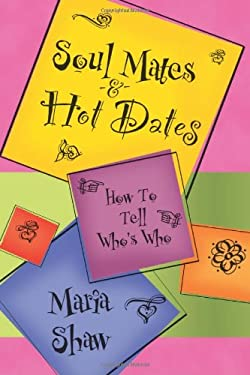 Soul Mates & Hot Dates: How to Tell Who's Who 9780738707464