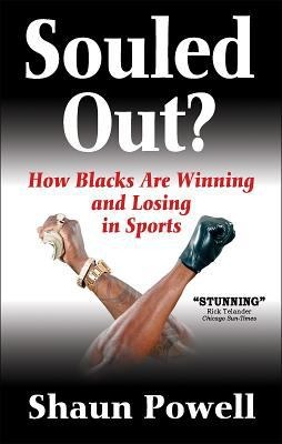 Souled Out? How Blacks Are Winning and Losing in Sports 9780736067508