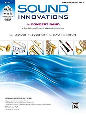 Sound Innovations for Concert Band, Bk 1: A Revolutionary Method for Beginning Musicians (B-Flat Tenor Saxophone), Book, CD & DVD - Sheldon, Robert / Boonshaft, Peter / Black, Dave