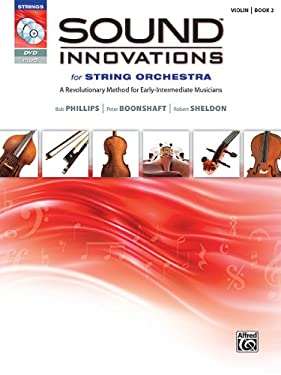 Sound Innovations for String Orchestra, Bk 2: A Revolutionary Method for Early-Intermediate Musicians (Violin), Book, CD & DVD