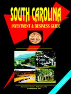 South Carolina Investment and Business Guide 9780739787977