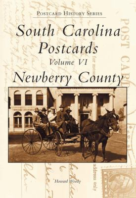 South Carolina Postcards Volume VI:: Newberry County 9780738513911