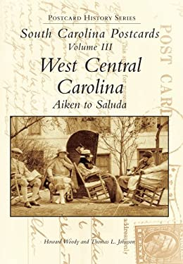 South Carolina Postcards Vol 3:: West Central Carolina 9780738502939