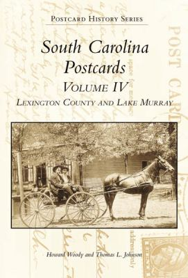 South Carolina Postcards Volume 4:: Lexington County and Lake Murray 9780738506098