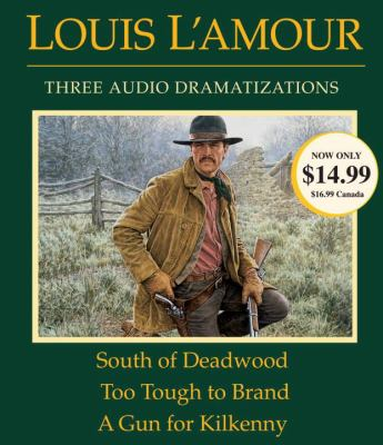 South of Deadwood/Too Tough to Brand/A Gun for Kilkenny 9780739358870