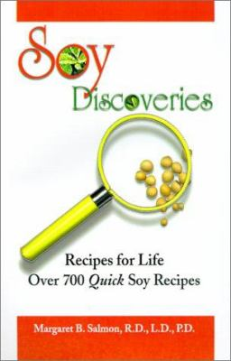 Soy Discoveries: Recipes for Life: Over 700 Quick Soy Recipes 9780738865645
