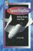 SpaceShipOne: Making Dreams Come True 9780736857444