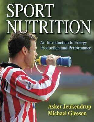 Sport Nutrition: An Introduction to Energy Production and Performance 9780736034043