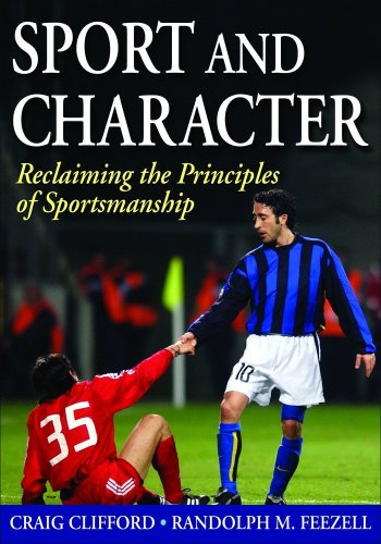 Sport and Character: Reclaiming the Principles of Sportsmanship 9780736081924