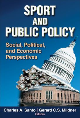 Sport and Public Policy: Social, Political, and Economic Perspectives 9780736058711