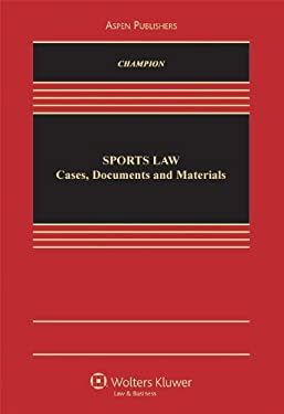 Sports Law: Cases, Documents, and Materials 9780735536593