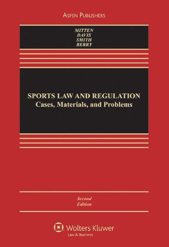 Sports Law and Regulation: Cases, Materials, and Problems 9780735576223