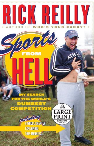 Sports from Hell: My Search for the World's Dumbest Competition 9780739377437