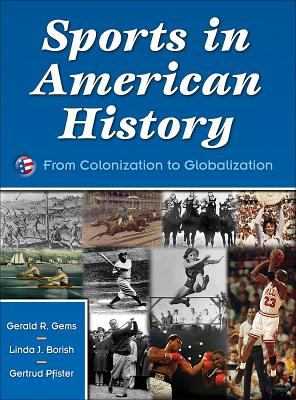 Sports in American History: From Colonization to Globalization 9780736056212
