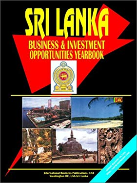 Sri Lanka Business and Investment Opportunities Yearbook 9780739748657