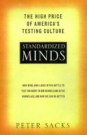 Standardized Minds: The High Price of America's Testing Culture 9780738202433