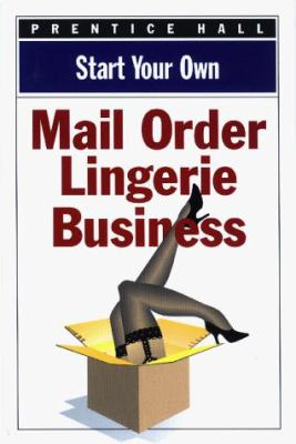 Start Your Own Mail Order Lingerie Business 9780735200821