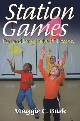 Station Games: Fun and Imaginative Pe Lessons 9780736041058