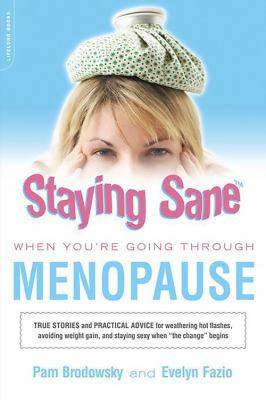 Staying Sane When You're Going Through Menopause 9780738210575