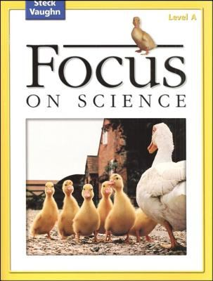 Steck-Vaughn Focus on Science: Student Edition Level a 9780739891445