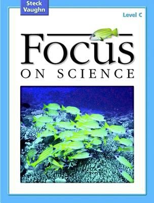 Steck-Vaughn Focus on Science: Student Edition Level C 9780739891469
