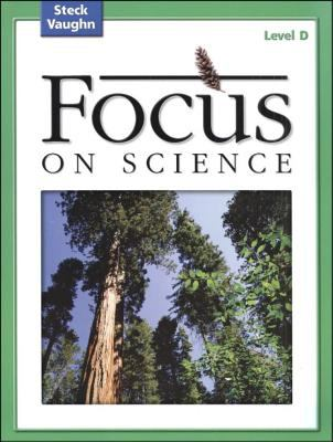 Steck-Vaughn Focus on Science: Student Edition Level D 9780739891476