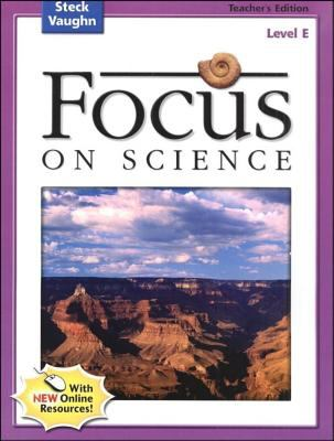 Steck-Vaughn Focus on Science: Teacher's Guide Level E 2004 9780739891544