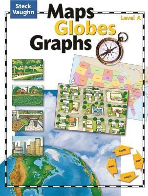 Steck-Vaughn Maps, Globes, Graphs: Student Edition Grades 6 - 9 Level a 9780739891018