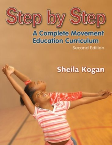Step by Step: A Complete Movement Education Curriculum - 2e 9780736044097